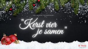 """""""Kerst vier je samen"""" @ De Vroone"""
